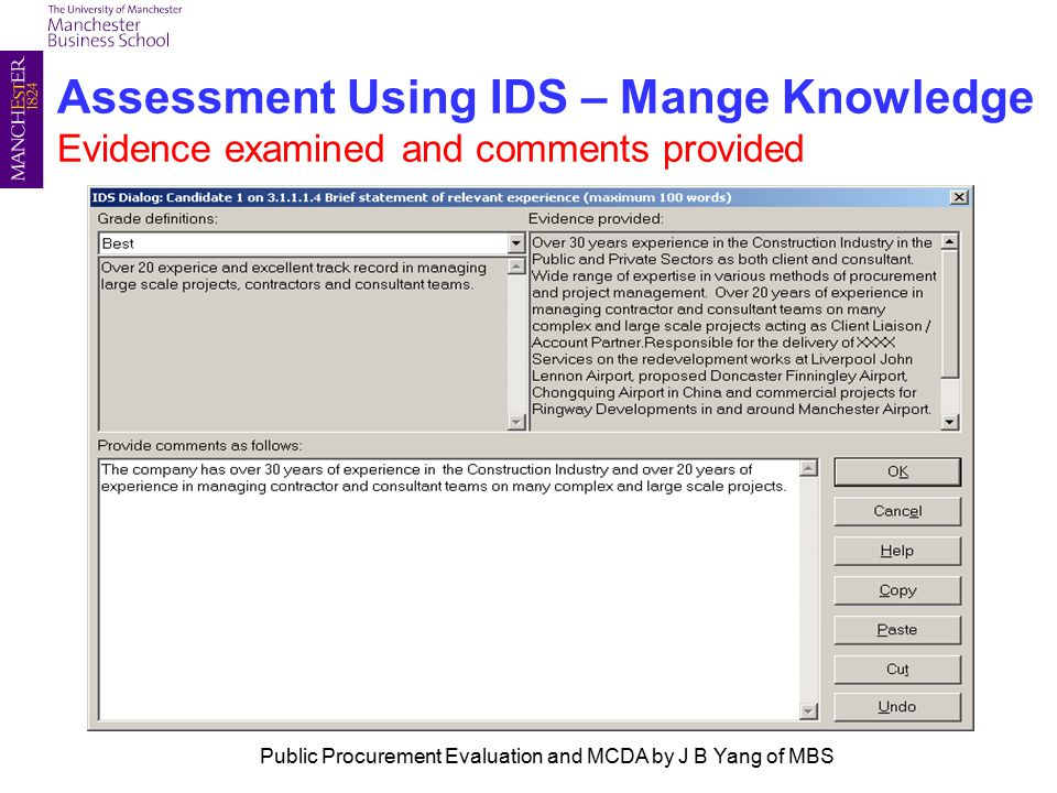 Assessment Using IDS – Mange Knowledge Evidence examined and comments provided Public Procurement Evaluation and MCDA by J B Yang of MBS