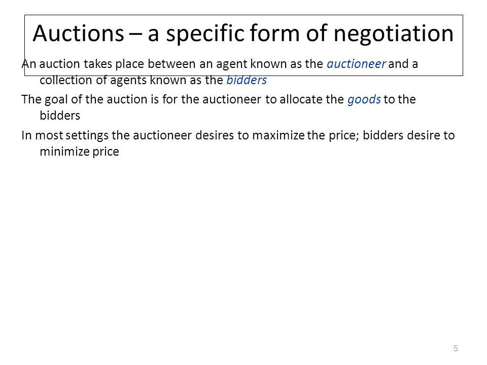 Core Auction Activities Receive bids – Enforce any bidding rules Release intermediate information (optional) – Produce quotes – List of winning bidders Clear – Determine who trades with who and at what price 55