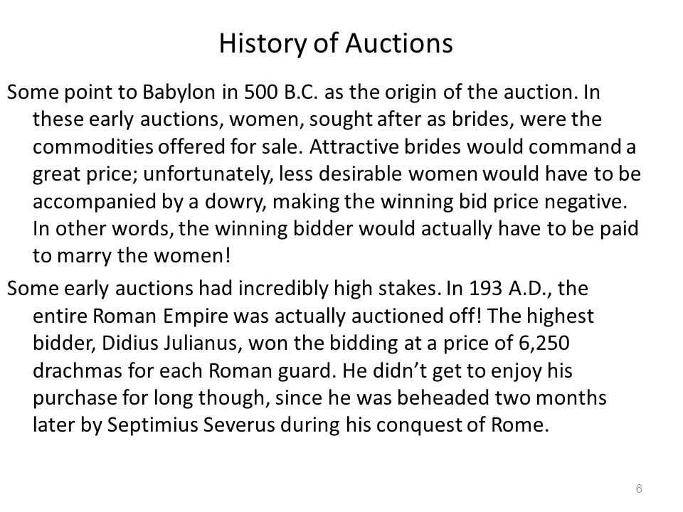 English Auctions Most commonly known type of auction: – first price – open cry – ascending – Open exit (openly declare exit, cannot re-enter) – Real time Dominant strategy is for agent to successively bid a small amount more than the current highest bid until it reaches their valuation, then withdraw Efficient (pareto sense) as person who values item most gets it Susceptible to: – winner's curse – get excited and bid too much – shills (no intention of buying.