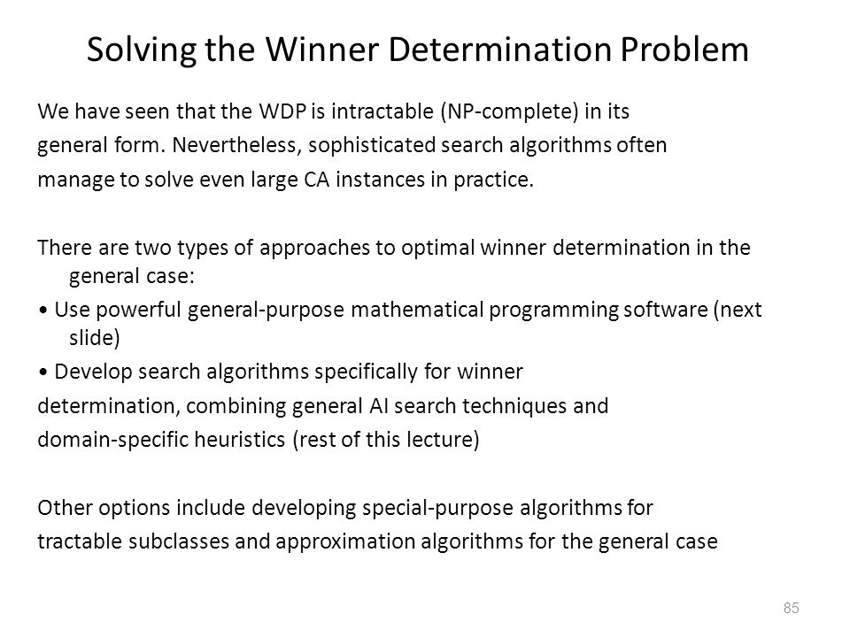 Complexity of Winner Determination The decision problem underlying the WDP is NP-complete: Theorem 1 Let K  Z.