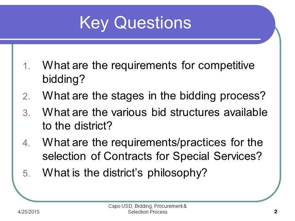 4/25/2015 Capo USD, Bidding, Procurement & Selection Process 2 Key Questions 1.