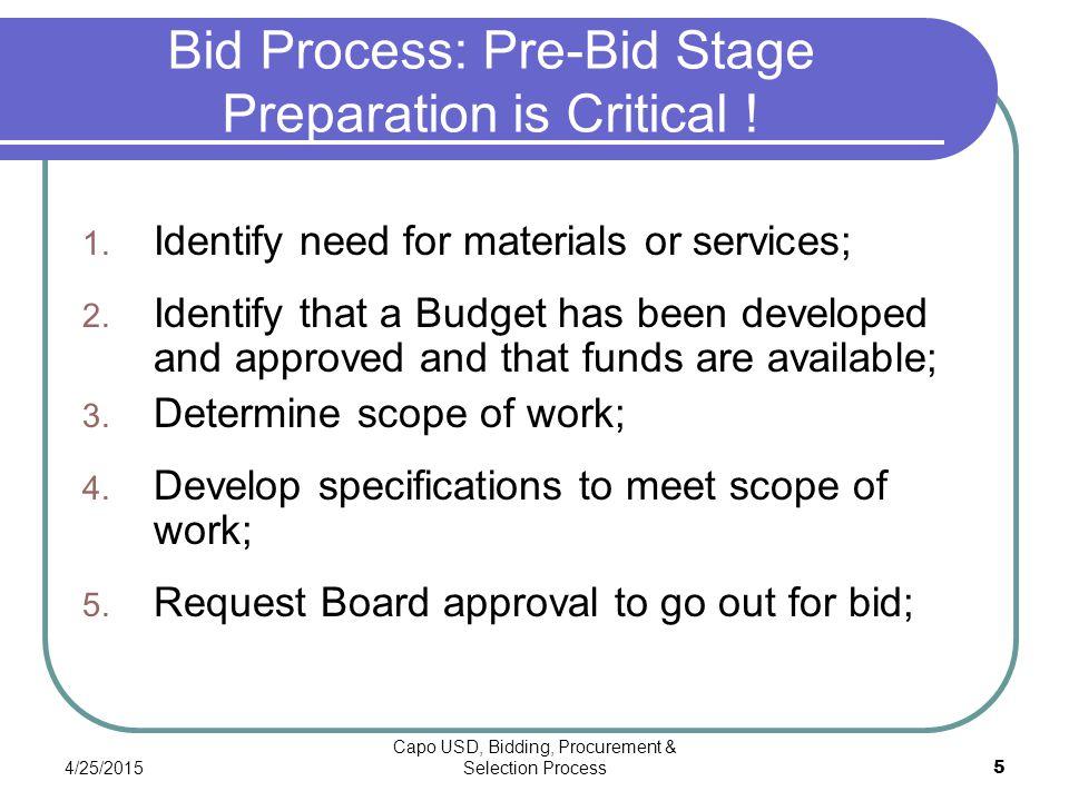 4/25/2015 Capo USD, Bidding, Procurement & Selection Process 5 Bid Process: Pre-Bid Stage Preparation is Critical .