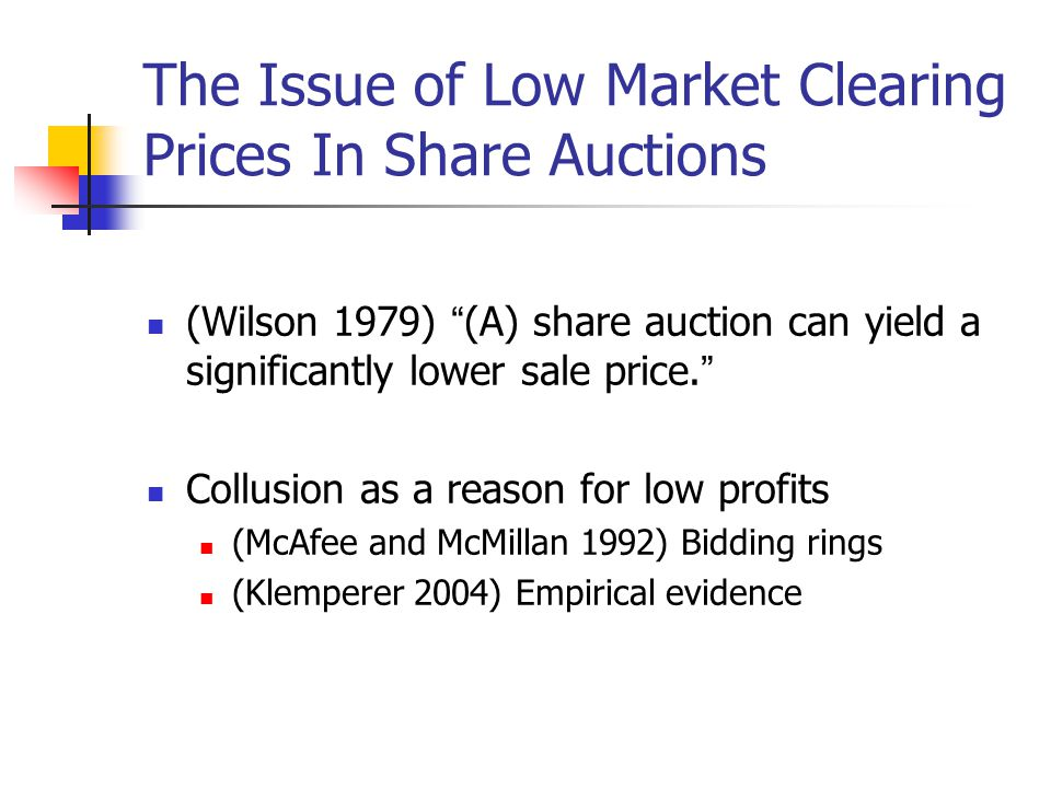 Our Research Focus: Understanding Bidder Collusion In Share Auctions Multiple equilibria in a linear demand model, and tacit collusion The case of two bidding rings, and explicit collusion through pre-communication Simulation of collusion using Petri-Nets