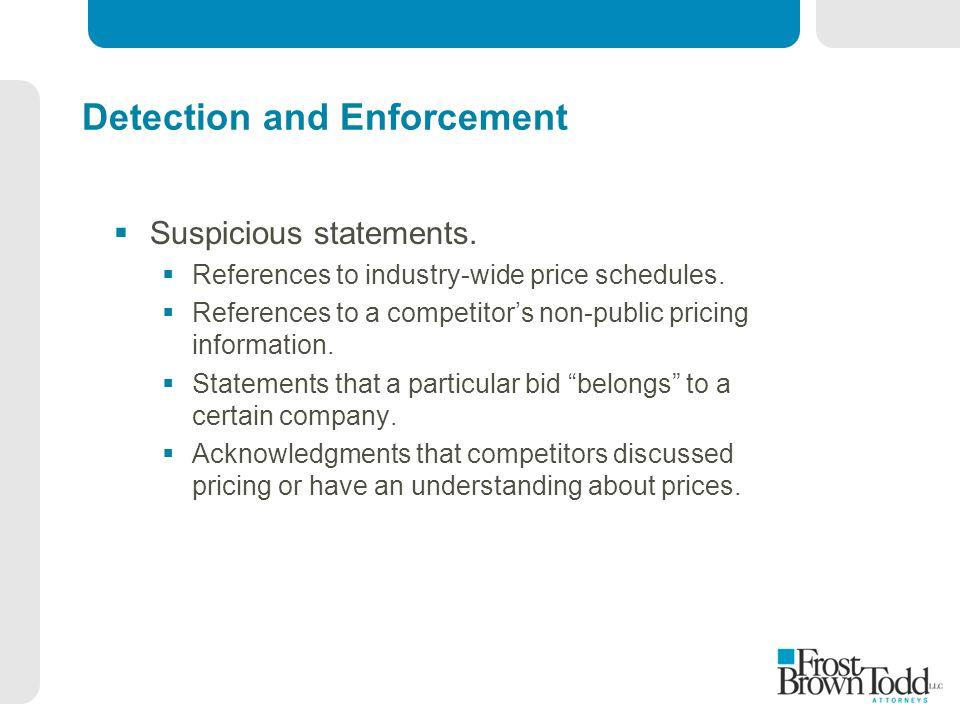 Detection and Enforcement  Suspicious statements.