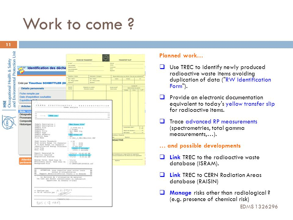 Work to come ? Planned work…  Use TREC to identify newly produced radioactive waste items avoiding duplication of data (