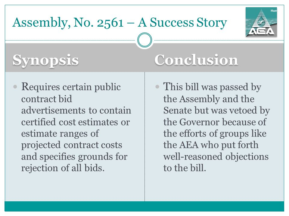 Synopsis Conclusion T his bill was passed by the Assembly and the Senate but was vetoed by the Governor because of the efforts of groups like the AEA who put forth well-reasoned objections to the bill.