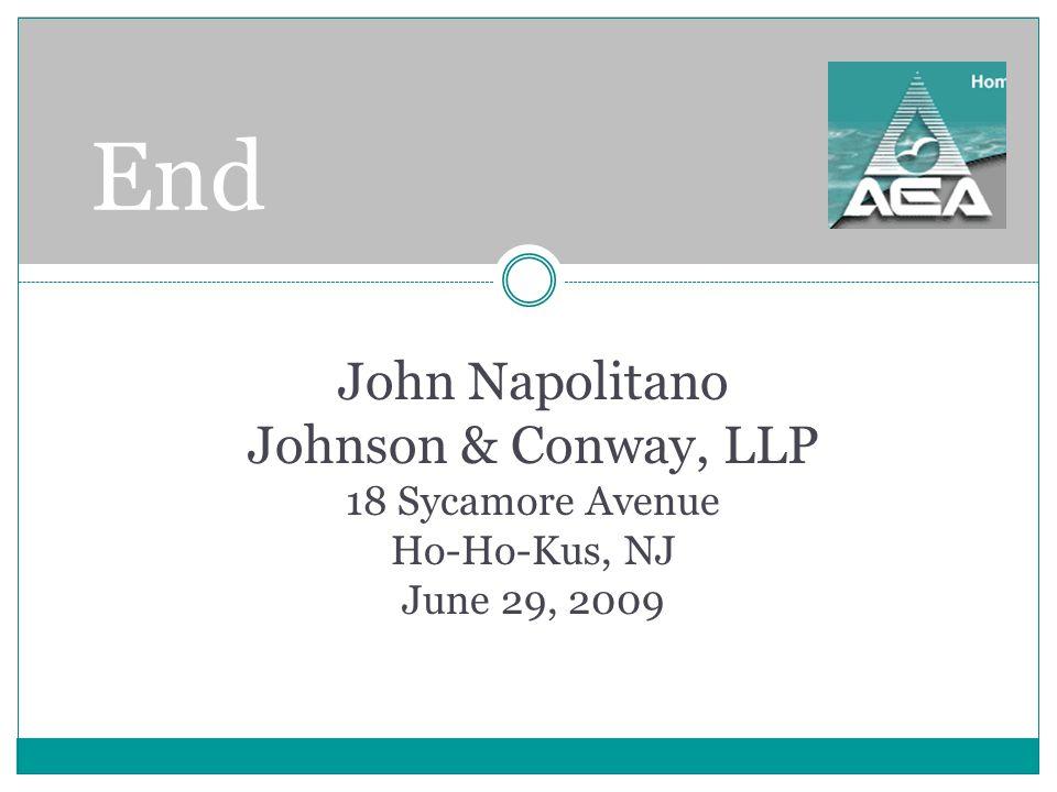 End John Napolitano Johnson & Conway, LLP 18 Sycamore Avenue Ho-Ho-Kus, NJ June 29, 2009