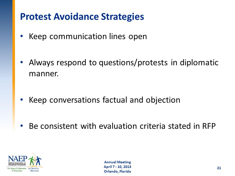 Protest Avoidance Strategies Keep communication lines open Always respond to questions/protests in diplomatic manner.