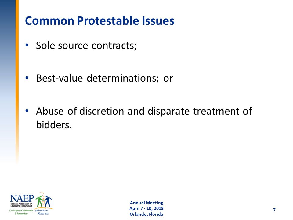 Common Protestable Issues Sole source contracts; Best-value determinations; or Abuse of discretion and disparate treatment of bidders.