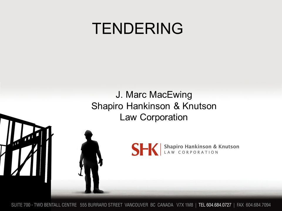TENDERING J. Marc MacEwing Shapiro Hankinson & Knutson Law Corporation