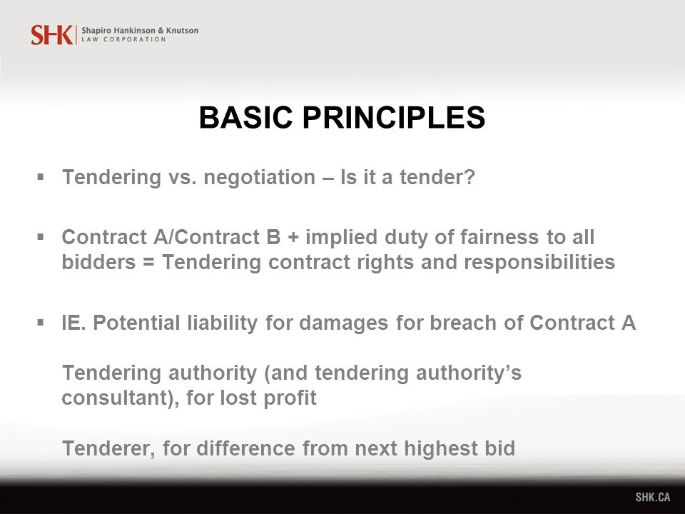 BASIC PRINCIPLES  Tendering vs. negotiation – Is it a tender.
