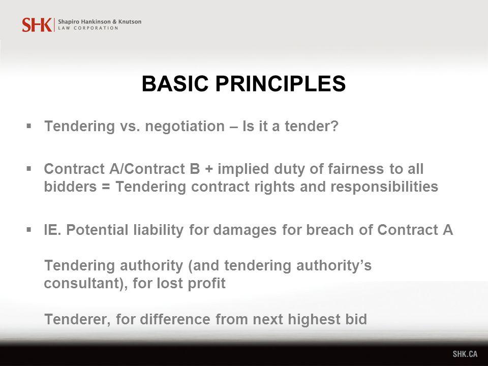 BASIC PRINCIPLES  Tendering vs. negotiation – Is it a tender.