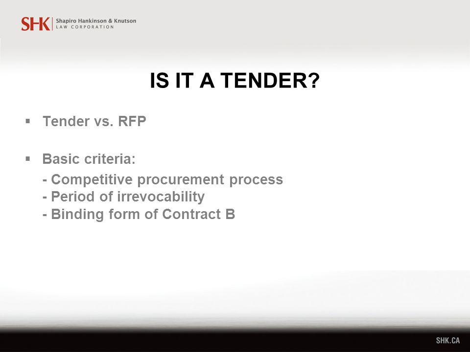 IS IT A TENDER.  Tender vs.