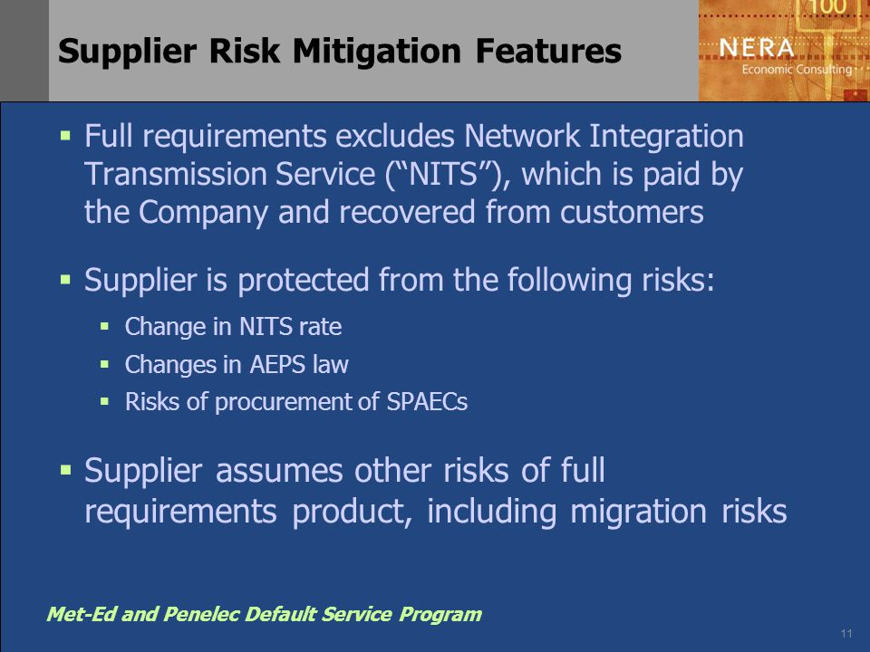 11 Met-Ed and Penelec Default Service Program Supplier Risk Mitigation Features  Full requirements excludes Network Integration Transmission Service