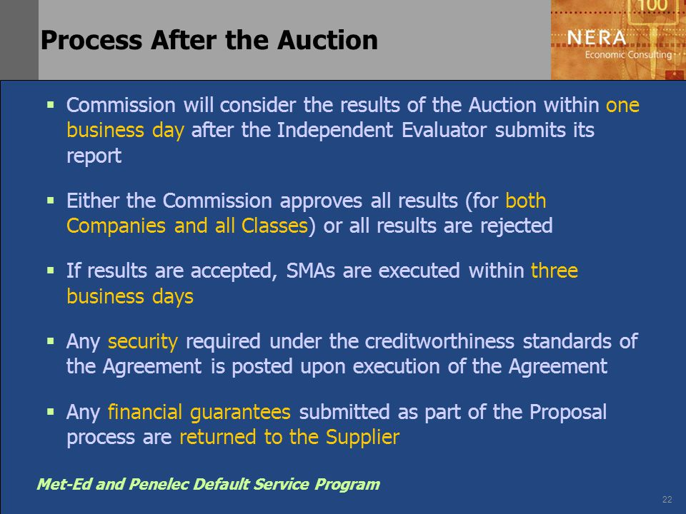 22 Met-Ed and Penelec Default Service Program Process After the Auction  Commission will consider the results of the Auction within one business day