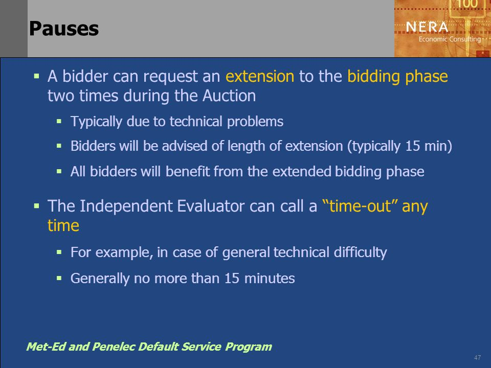 47 Met-Ed and Penelec Default Service Program Pauses  A bidder can request an extension to the bidding phase two times during the Auction  Typically