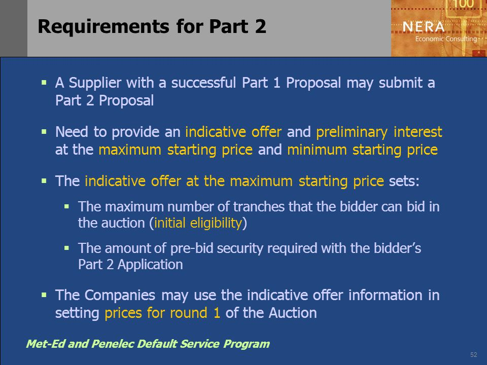 52 Met-Ed and Penelec Default Service Program  A Supplier with a successful Part 1 Proposal may submit a Part 2 Proposal  Need to provide an indicat