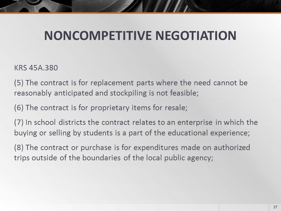 KRS 45A.380 (5) The contract is for replacement parts where the need cannot be reasonably anticipated and stockpiling is not feasible; (6) The contrac
