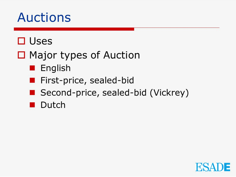 Information Structures  Independent private values Bidders know their own valuation of the item, but not other bidders' valuations Bidders' valuations do not depend on those of other bidders  Affiliated (or correlated) value estimates Bidders do not know their own valuation of the item or the valuations of others Bidders use their own information to form a value estimate Value estimates are affiliated: the higher a bidder's estimate, the more likely it is that other bidders also have high value estimates.