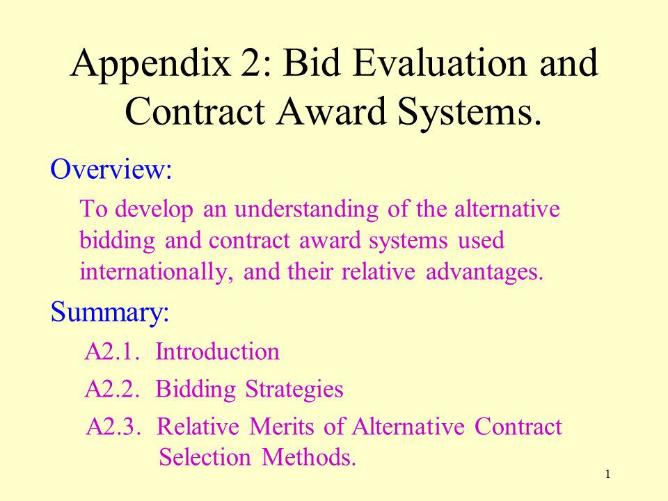 2 A2.1 Introduction Two basic methods of contractor selection: competitive bidding negotiation Other methods are variations or a hybrid in between.