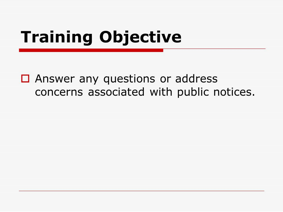 Training Objective  Answer any questions or address concerns associated with Bidding.