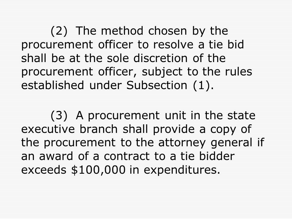 (2) The method chosen by the procurement officer to resolve a tie bid shall be at the sole discretion of the procurement officer, subject to the rules