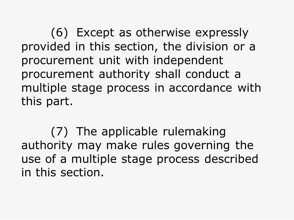 (6) Except as otherwise expressly provided in this section, the division or a procurement unit with independent procurement authority shall conduct a