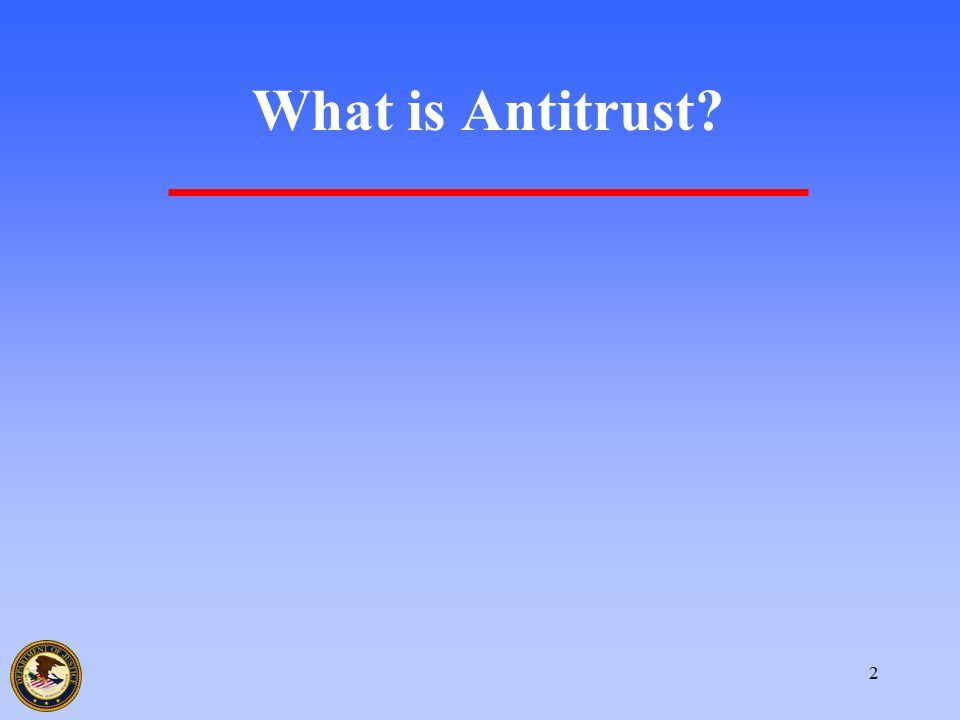2 What is Antitrust?