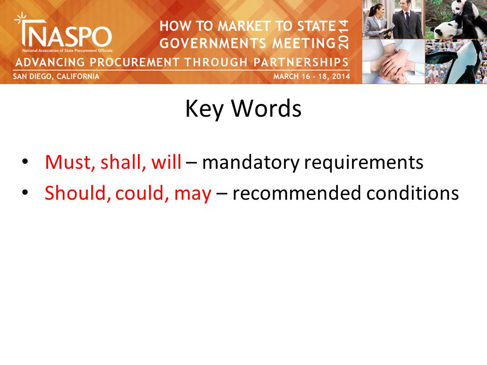 Key Words Must, shall, will – mandatory requirements Should, could, may – recommended conditions