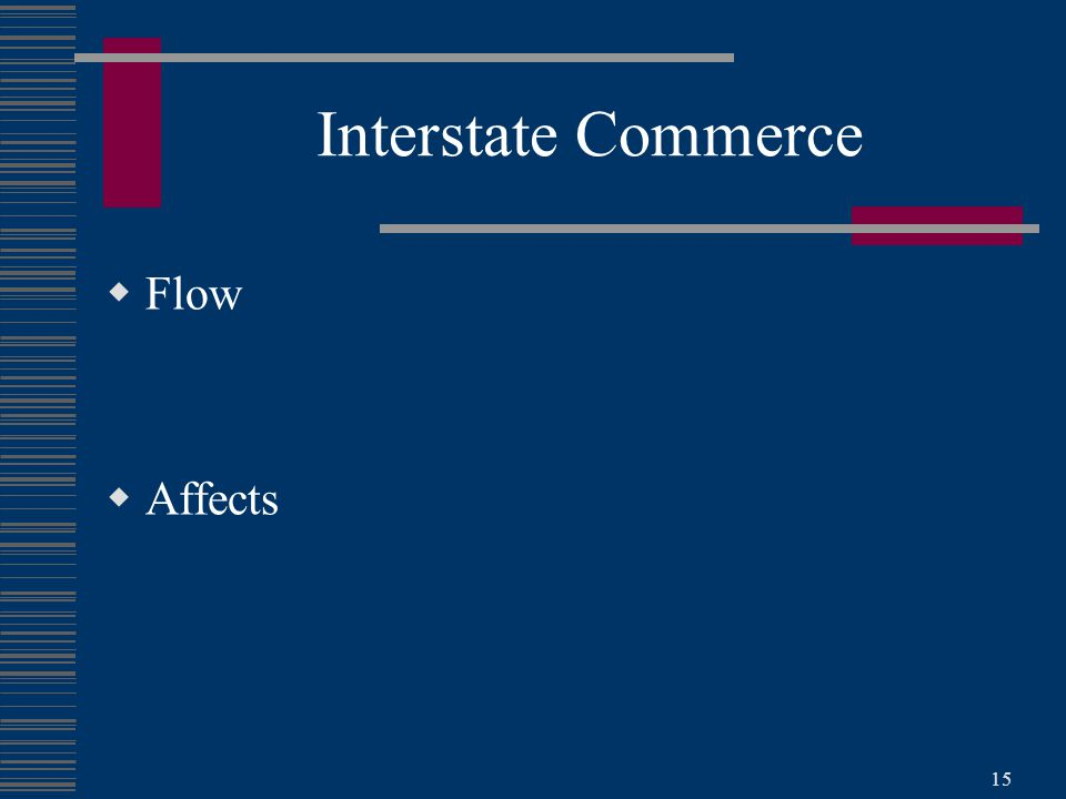 15 Interstate Commerce  Flow  Affects