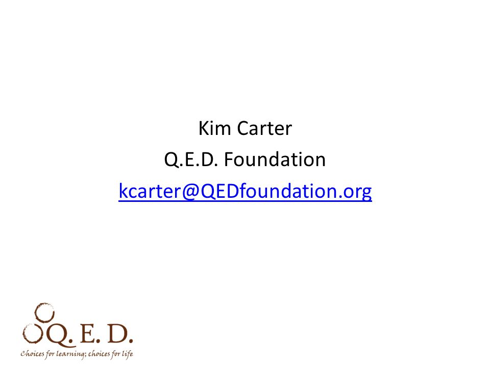 Kim Carter Q.E.D. Foundation kcarter@QEDfoundation.org