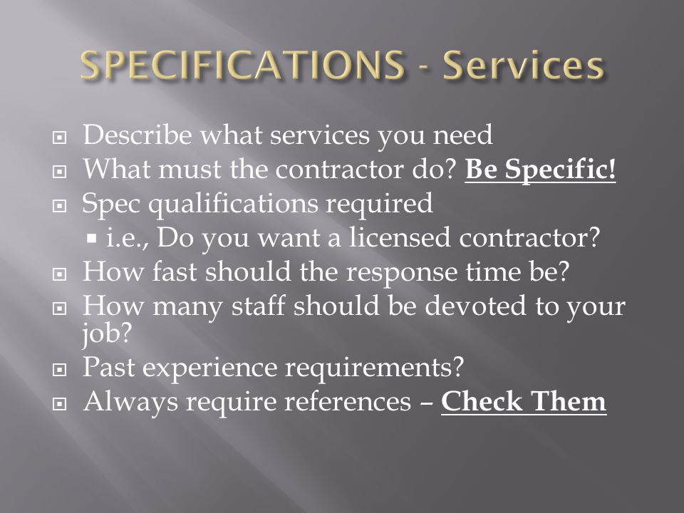 Describe what services you need  What must the contractor do.
