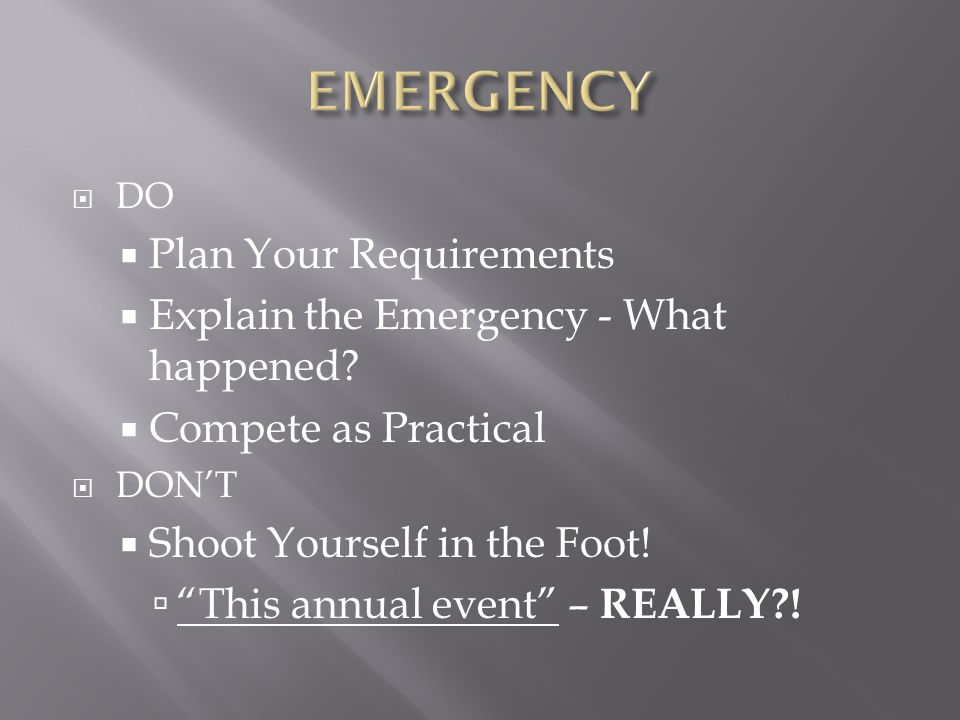  DO  Plan Your Requirements  Explain the Emergency - What happened.