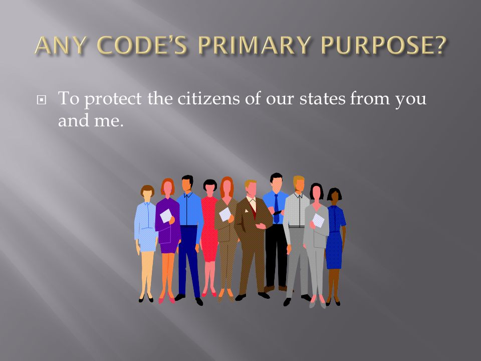 To protect the citizens of our states from you and me.