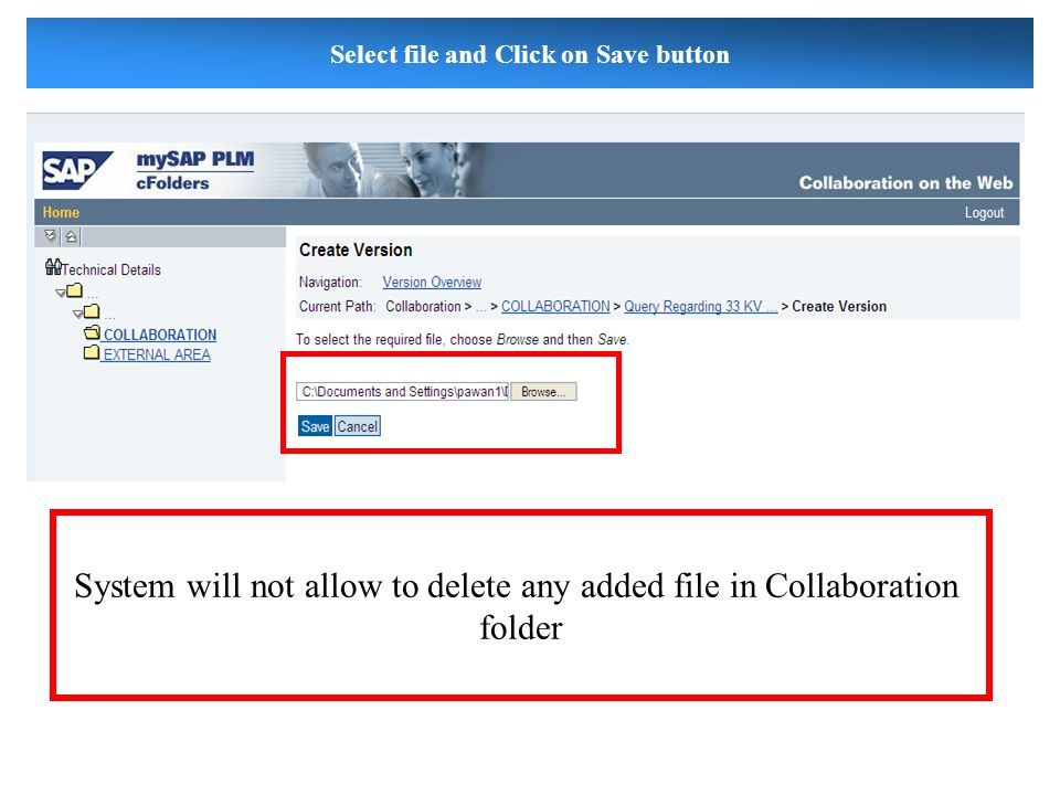 Select file and Click on Save button System will not allow to delete any added file in Collaboration folder