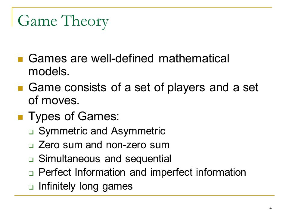 5 Types of Games Symmetric  Payoffs for a particular strategy depend only on other strategies employed.