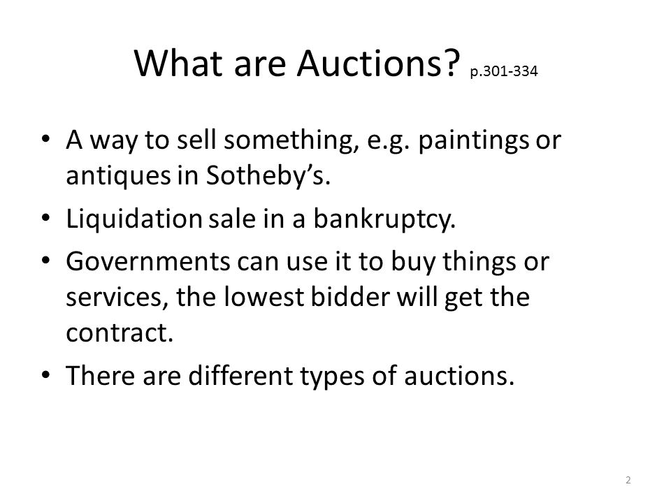 What are Auctions.p.301-334 A way to sell something, e.g.
