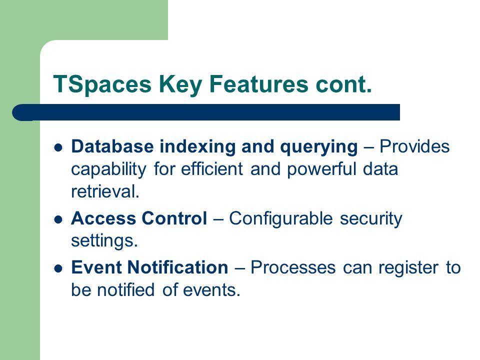TSpaces Key Features cont.