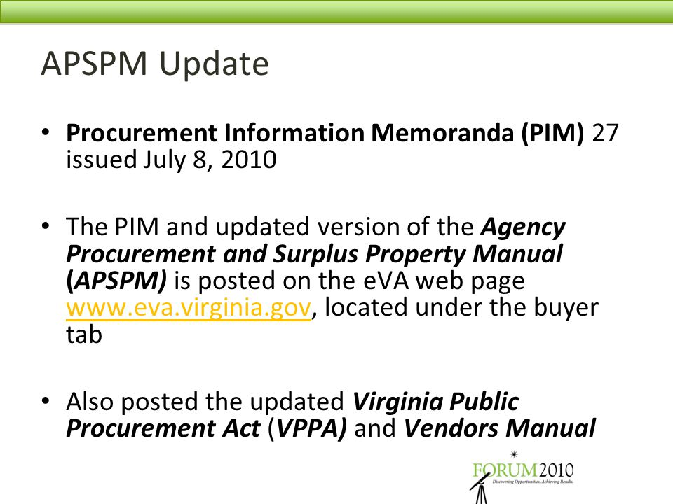 APSPM Update Procurement Information Memoranda (PIM) 27 issued July 8, 2010 The PIM and updated version of the Agency Procurement and Surplus Property