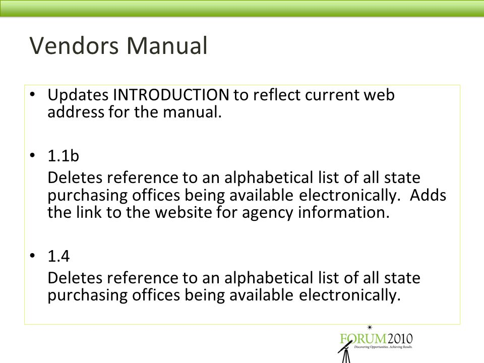 Vendors Manual Updates INTRODUCTION to reflect current web address for the manual. 1.1b Deletes reference to an alphabetical list of all state purchas