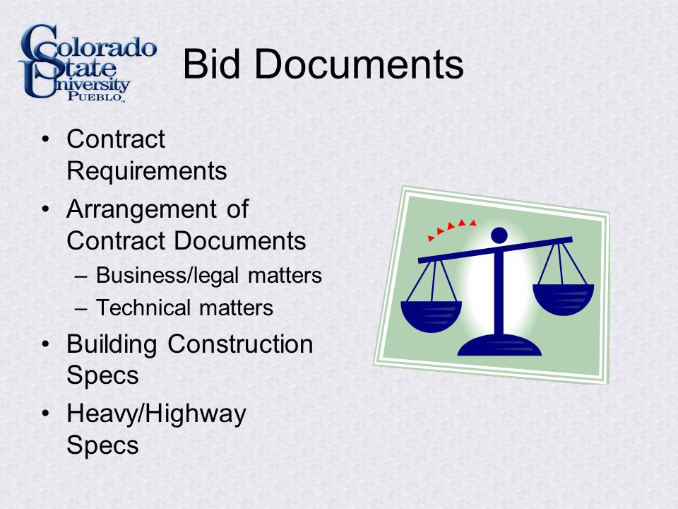Bid Documents Requirements Bid Solicitation Instructions to Bidders –Time of completion –Obligation of Bidder Information Available to Bidders Bid Forms –Lump sum –Unit price