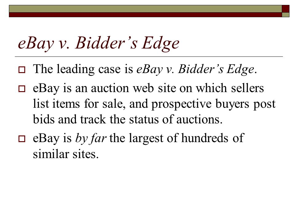 eBay v.Bidder's Edge  The large number of sites creates a dilemma for buyers.