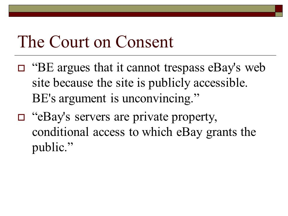 The Court on Consent  eBay does not generally permit the type of automated access made by BE.