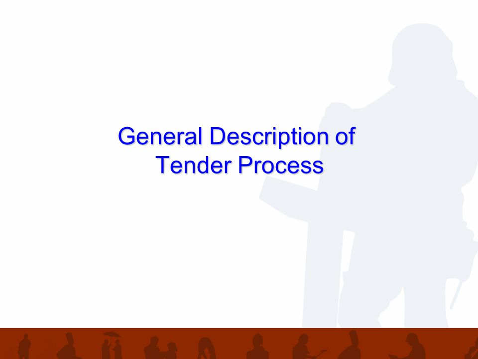 Tender Documents –Request for Proposals –Program Specifications –Program Contract Notice of Intent to Bid –Non-binding –Only Bidders who submit such notice will receive notices from the Tender Committee