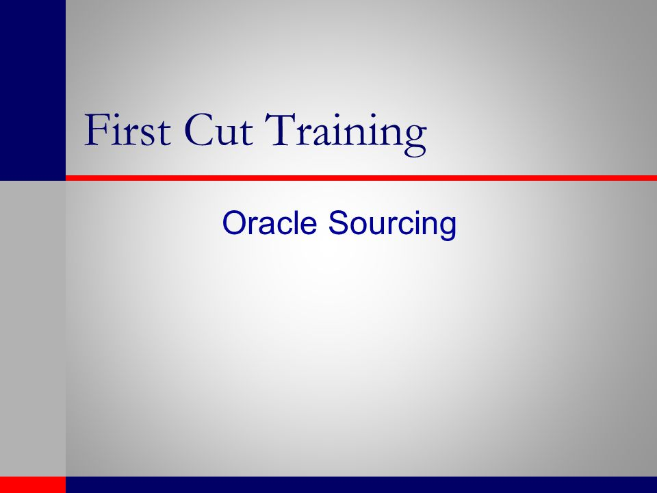 First Cut Training Oracle Sourcing