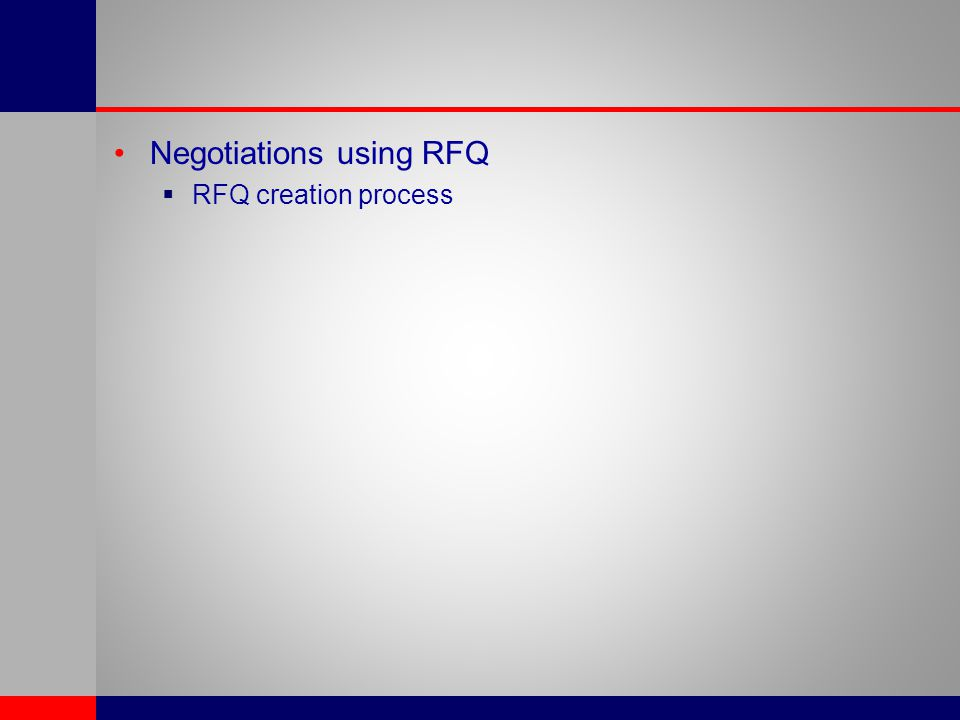 Negotiations using RFQ  RFQ creation process