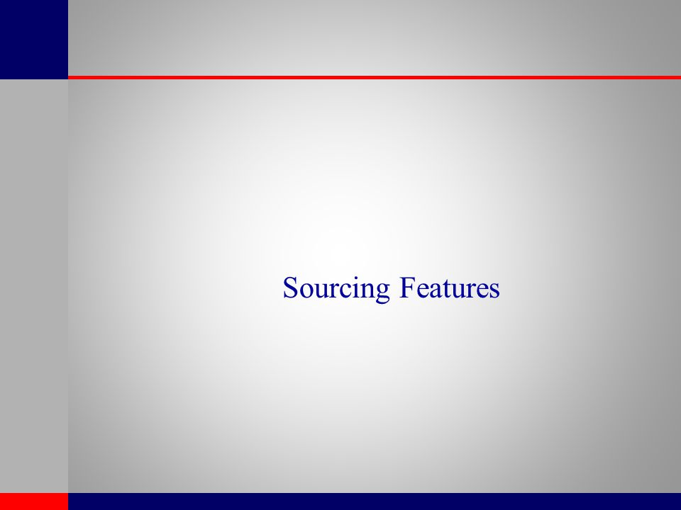 Sourcing Features