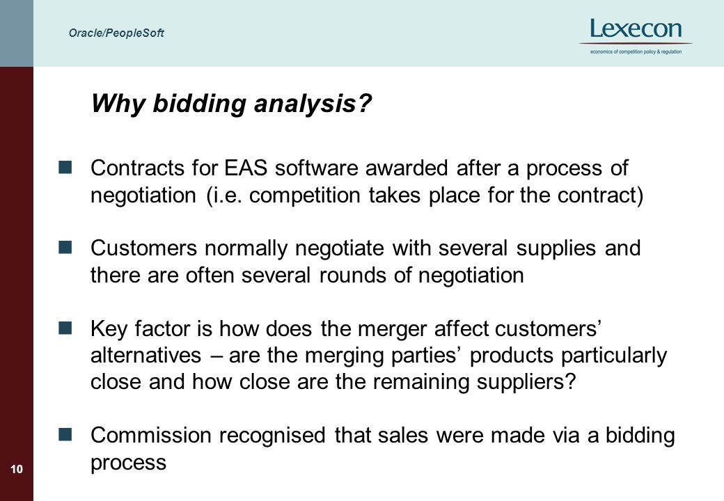 Oracle/PeopleSoft 10 Why bidding analysis? Contracts for EAS software awarded after a process of negotiation (i.e. competition takes place for the con