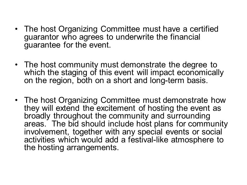 The host Organizing Committee must have a certified guarantor who agrees to underwrite the financial guarantee for the event.