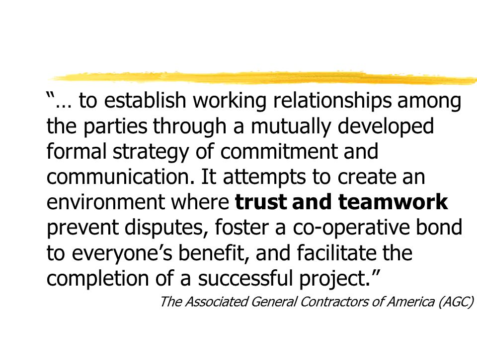 … to establish working relationships among the parties through a mutually developed formal strategy of commitment and communication.